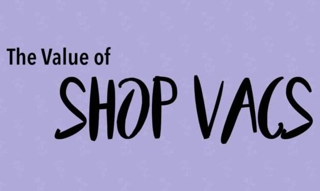 The Value of Shop Vacs