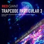 Red Giant Trapcode Particular 3.0.3 for Adobe After Effects