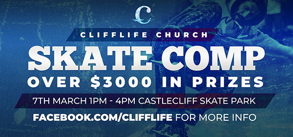 Dublin Board creative. Clifflife Church. Skate Comp, over $3000 in prizes. 7th March 1pm to 4pm Castlecliff Skate Park. Facebook.com/clifflife for more info