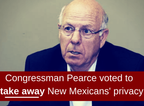 Pearce Votes to Take Away New Mexicans' Internet Privacy