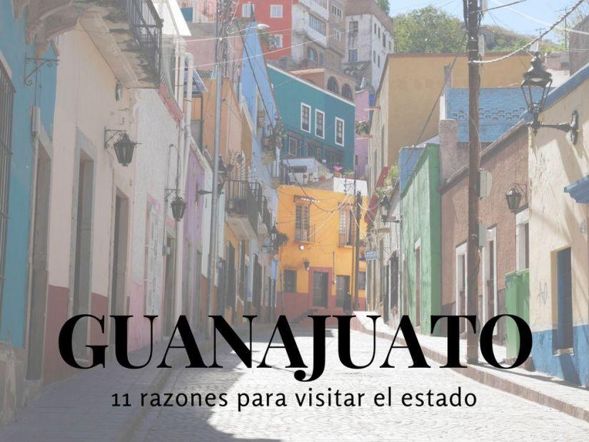 11 razones para visitar Guanajuato