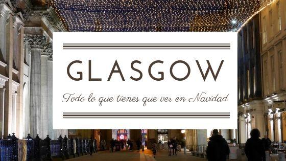 Que ver en Glasgow en Navidad