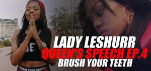 Lady Leshurr - Queen's Speech Ep.4