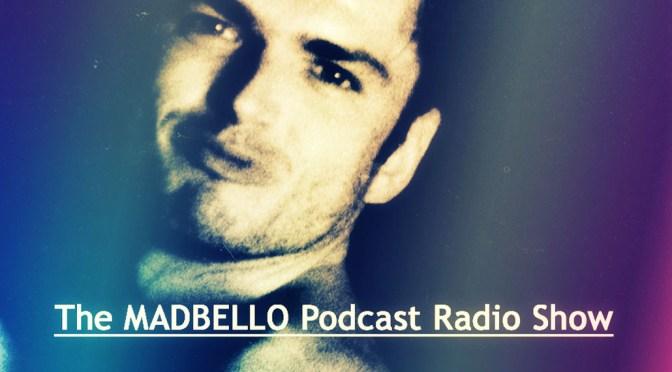 The madbello Podcast Radio Show