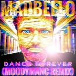 Dance Forever (MoodyManc Remix) madbello-02