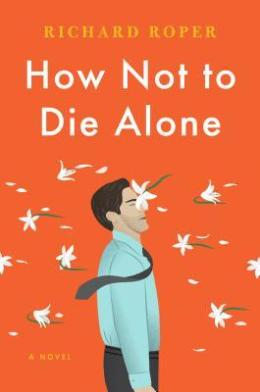 How Not to Die Alone Cover Image