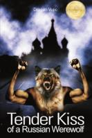 """Reviewer: """"You need to do yourself a favor and order this book, simply for the cover art. I haven't finished reading it yet, but so far the story is pretty fun, too. Honestly though, this book could be the words TENDER KISS OF A RUSSIAN WEREWOLF written repeatedly on every page and it would still be worth purchasing. But that cover! No cover art will ever compare. Need something for the office gift exchange? Here's your perfect choice. Wedding gifts? Buy two and you've got the bride and groom covered. Baby shower? Something to motivate Junior into learning to read. Just buy it. DO IT NOW!"""""""