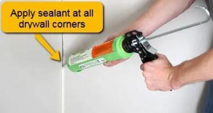 apply sealant at all drywall corners