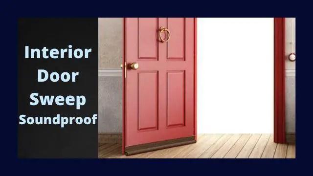 Interior Door Sweep soundproof