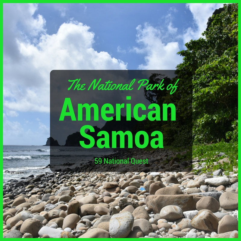 59 National Park Quest #40 – The National Park of American Samoa