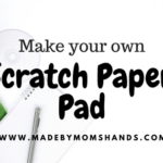 Make Your Own Scratch Paper Pad