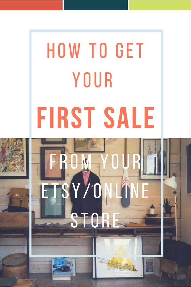 how-to-get-your-first-sale-from-your-etsy%2fonline-store-day-6