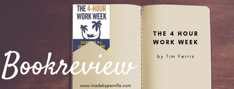 Book review The 4 hour work week by Tim Ferriss