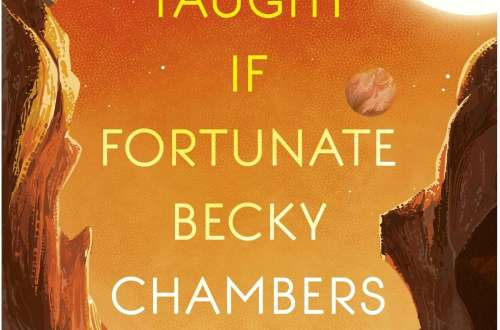 Cover Book review to be taught if fortunate by Becky Chambers