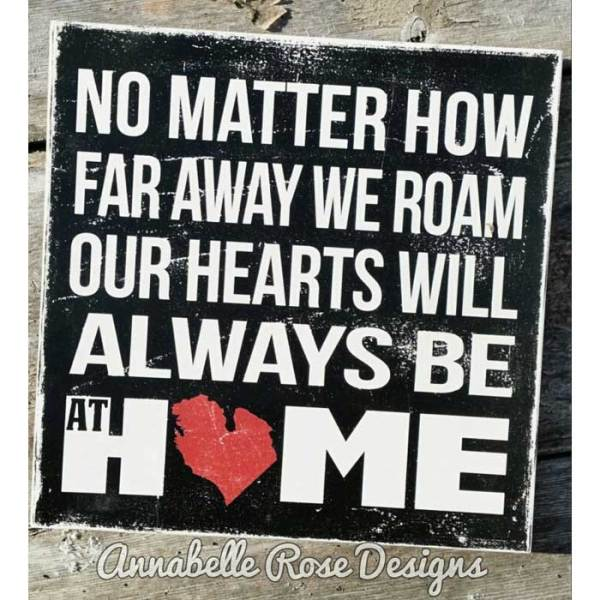 Our Hearts Will Always Be At Home Word Art Sign