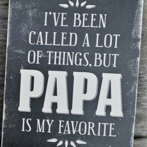 Papa is My Favorite Word Art Sign