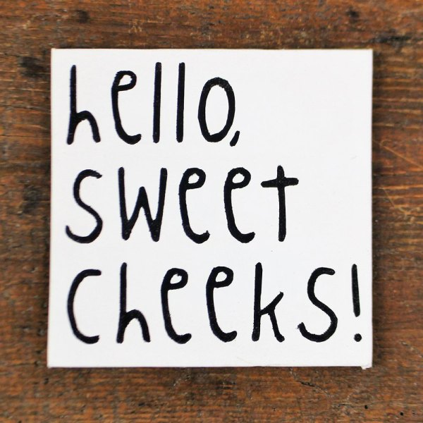 Hello Sweet Cheeks Canvas Sign