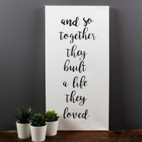 And So Together They Built a Life They Loved Canvas Sign