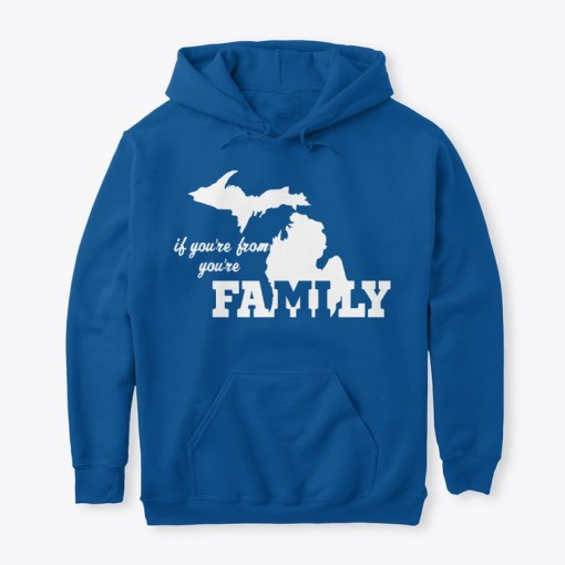 If You're From Michigan You're Family Hoodie Royal Blue