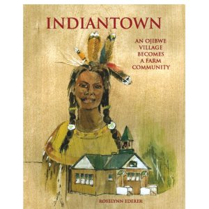INDIANTOWN: An Ojibwe Village Becomes A Farm Community
