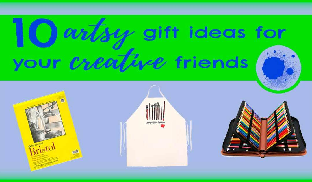 10 Artsy Gift Ideas for Your Creative Friends