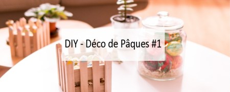 DIY - Déco de Pâques #1 - Made me Happy - Blog Bordeaux Lifestyle (cover)