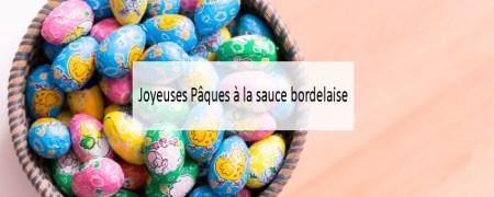 Joyeuses Pâques à la sauce bordelaise - Made me Happy - Blog Bordeaux Lifestyle (cover)