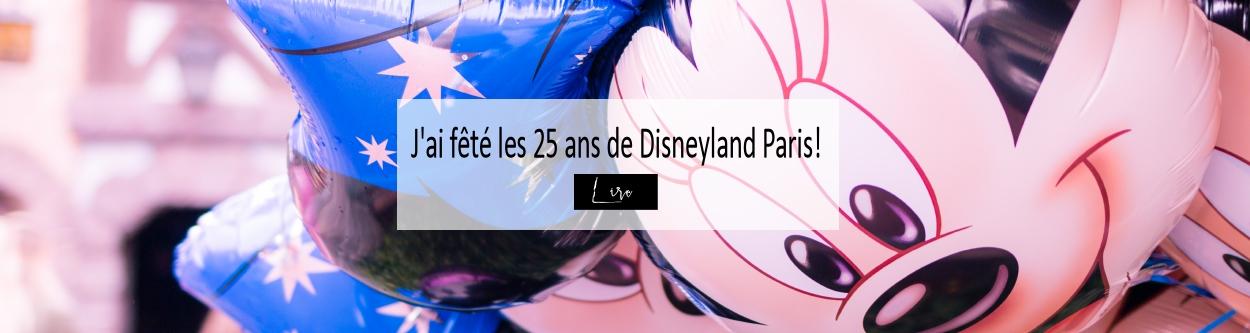 25 ans Disneyland Paris - Blog Made Me Happy Bordeaux (slider)