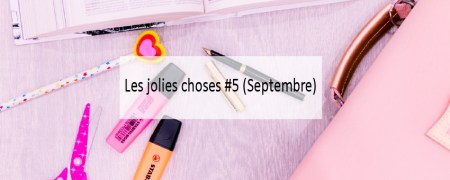 jolies-choses-septembre - Blog Made Me Happy Bordeaux (cover)