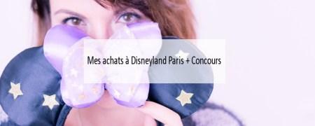 Mes achats à Disneyland Paris + Concours - Blog Made Me Happy Bordeaux (cover)