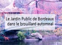 Jardin Public Bordeaux - Blog Made Me Happy (cover)