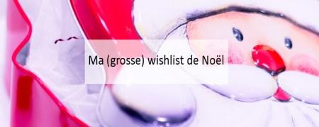 Ma (grosse) wishlist de Noël - Blog Made Me Happy Bordeaux (cover)