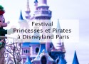 Festival Princesses et Pirate - Disneyland Paris