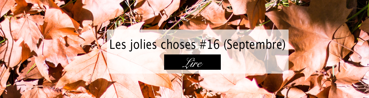 jolies choses septembre 2018 - Blog lifestyle Bordeaux