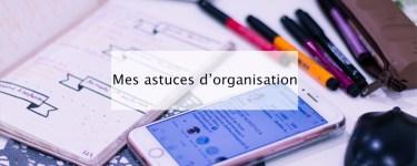 astuces organisation - blog lifestyle bordeaux