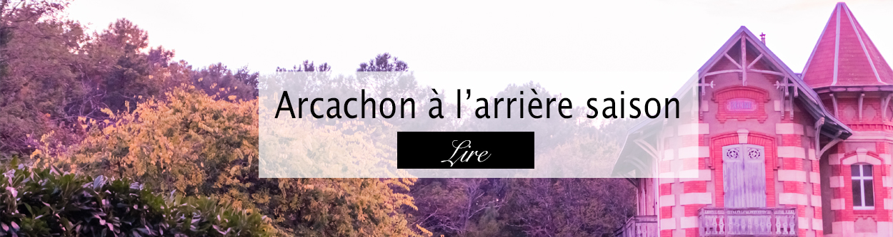 Arcachon - Blog lifestyle Bordeaux