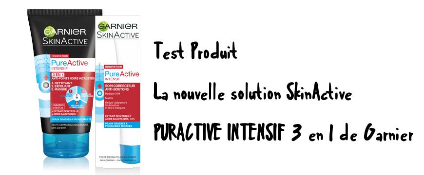 [Test produit] La nouvelle solution SkinActive PURACTIVE INTENSIF 3 en 1 de Garnier