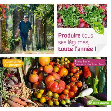 Produire tous ses légumes, toute l'année