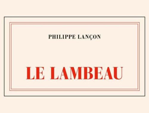 Le Lambeau - Philippe Lançon
