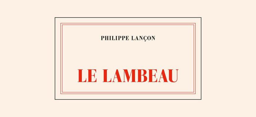 [Lecture – Audible] Le Lambeau de Philippe Lançon