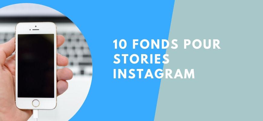 10 fonds pour vos stories Instagram