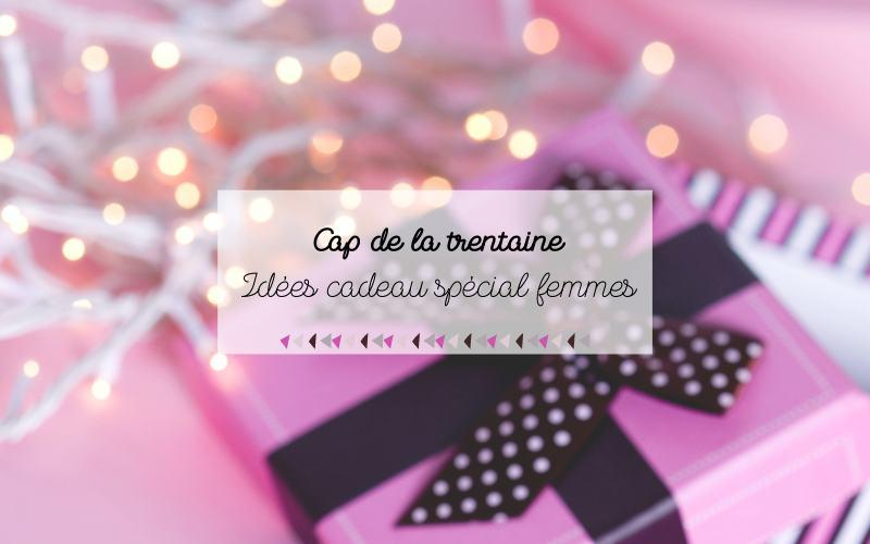 Idées cadeau spécial femmes