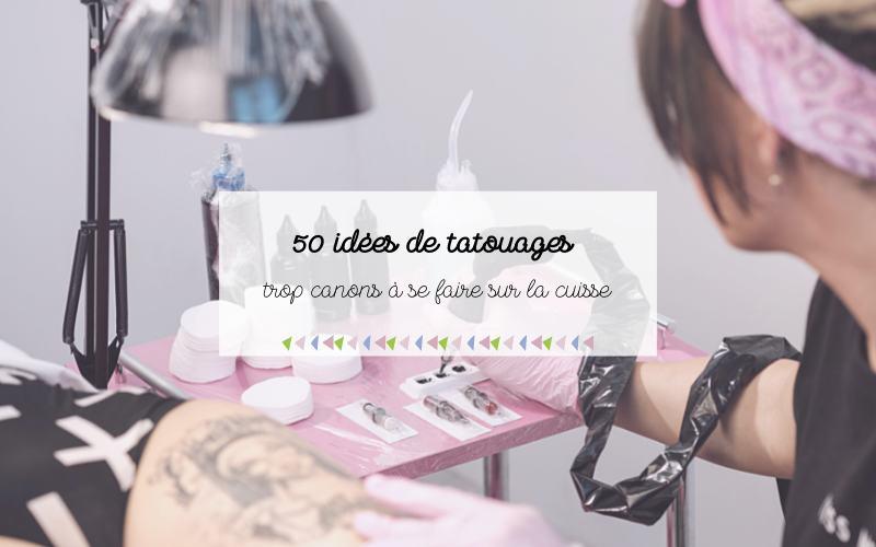 Femmes : 50 idées de tatouages à se faire sur la cuisse
