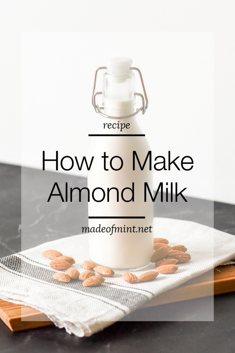 How to Make Almond Milk | madeofmint.net
