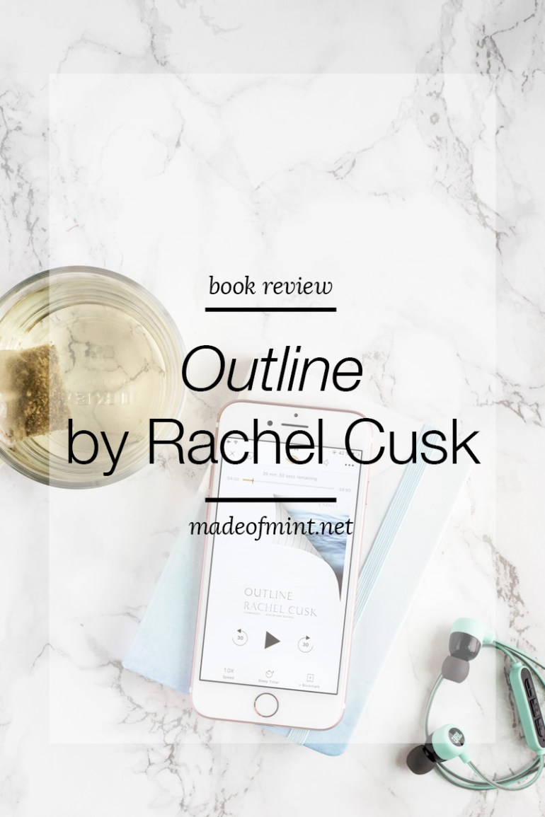 Book Review: Outline by Rachel Cusk | madeofmint.net