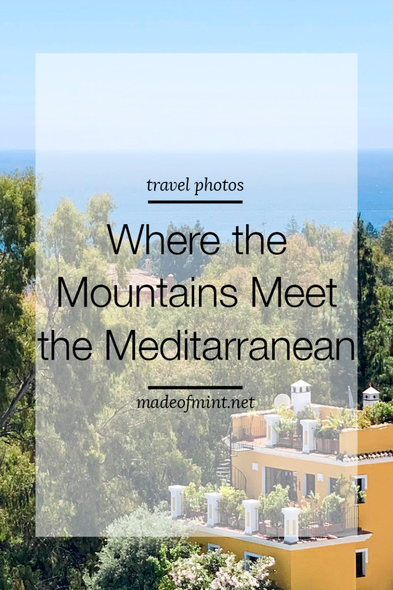 Where the Mountains Meet the Meditarranean in Estepona | madeofmint.net