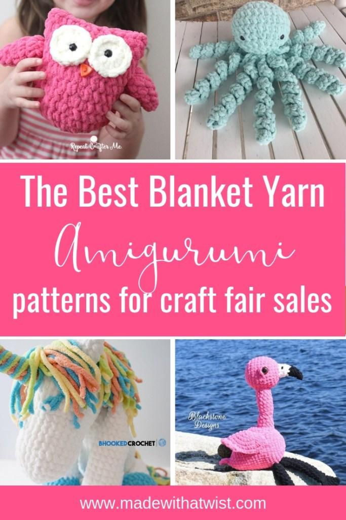 The best blanket yarn amigurumi crochet patterns for craft fair sales