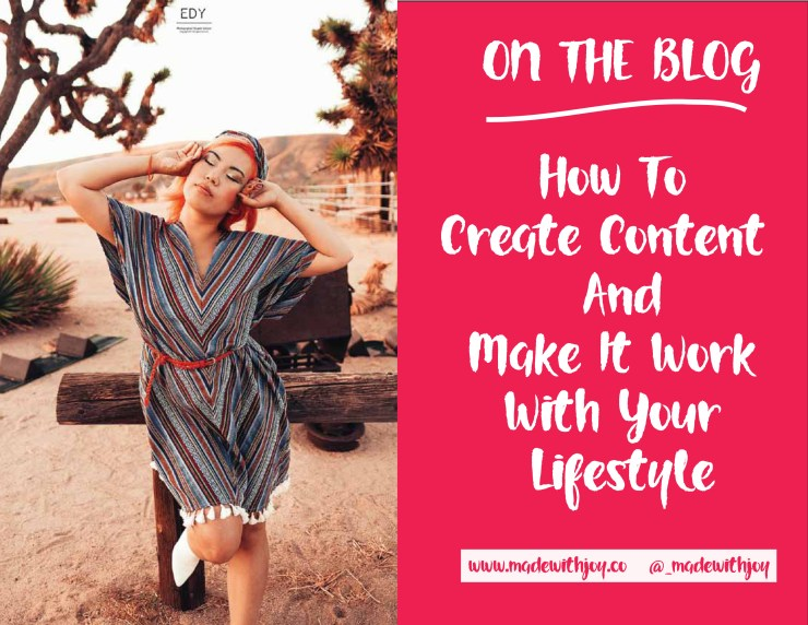 how to create content and make it work with your lifestyle