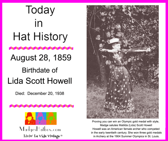 August 28 Today in Hat History Lida Scott Howell