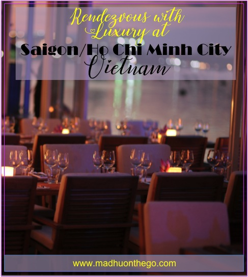 Randezvous with Luxury- Saigon, Vietnam.jpg